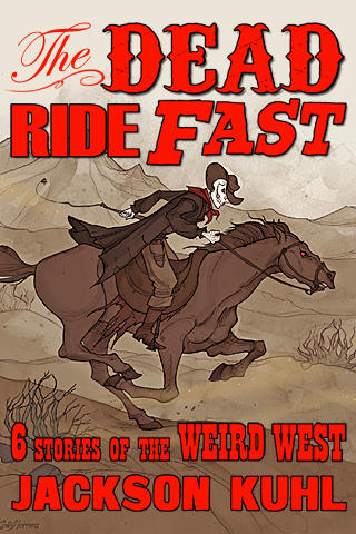 The Dead Ride Fast